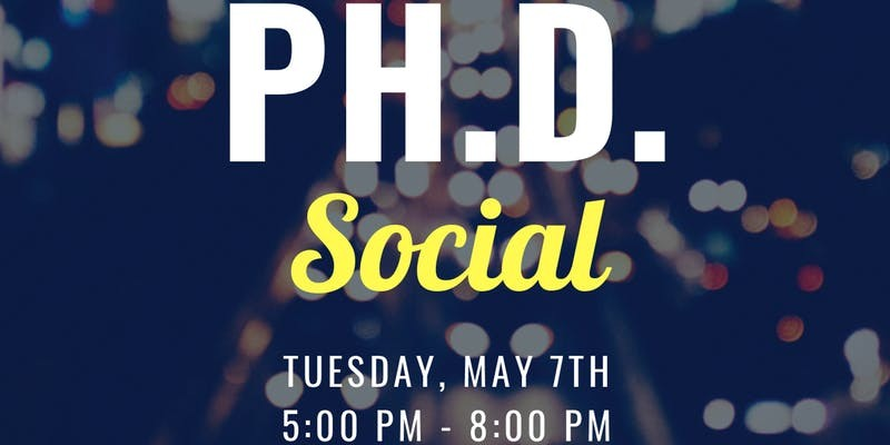 End of Semester Ph.D. Social - Spring 2019 Banner